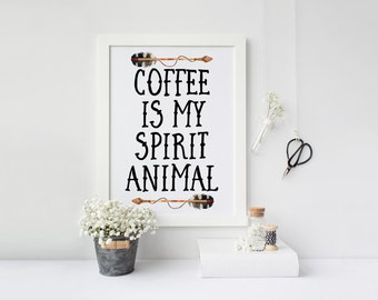 "PRINTABLE Art ""Coffee is My Spirit Animal"" Typography Art Print Feather Art Print Feather Art Print Tribal Feather Kitchen Art Print"