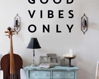 Good Vibes Only Decal  - Kiss Cut Inspirational Quote Wall Decal by Chromantics