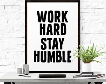 Work hard stay humble, Motivational print, Work hard quote, Office art, Typography decor, Inspirational art, Quote art, Office art print