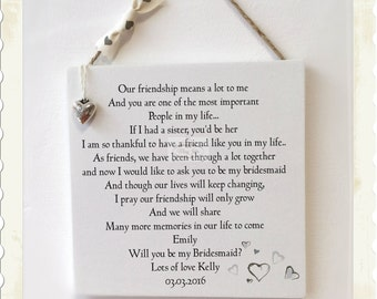 Will you be Bridesmaid Maid of Honour Personalised Best Friend Plaque W216