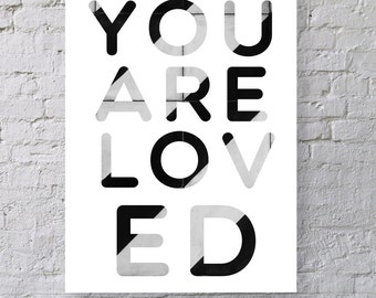 You are Loved - textured word print.