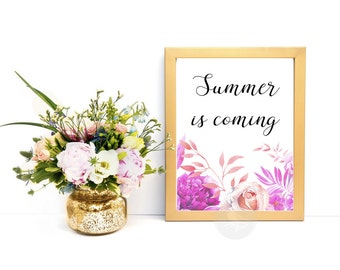 Summer Is Coming, Summer Print, Summer Quote, Floral Print, Floral Wall Art, Home Decor, Floral Illustration, Summer Printable