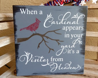 When a Cardinal appears in your yard it's a Visitor from Heaven Sign/Memorial/Condolence/Grief/hand painted/No vinyl/wood sign/rustic/custom