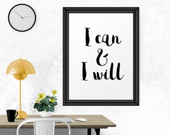 Motivational Print, I Can And I Will, Wall Art, Inspirational Quote, Printable Art, Black And White, Calligraphy Quote, Calligraphy Art