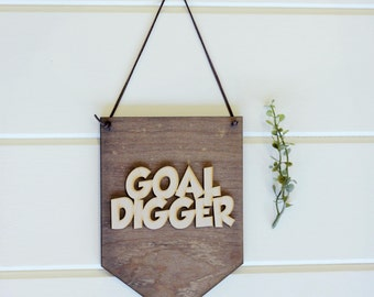 Goal Digger. Laser Cut Wood . Wall Hanging Banner . Wall Art . Home Decor . Wood Sign
