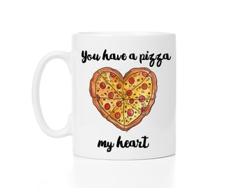 You have a pizza my heart, funny mug