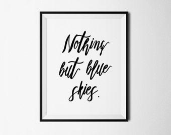 Blue skies, Spring print, spring printable, blue sky print, inspirational print, printable quote, song quotes, sky printable, wall decor