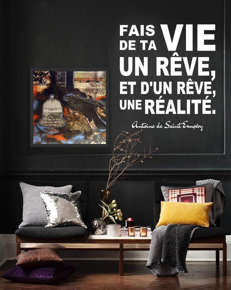 Antoine de saint exup ry citation fais de ta vie un r ve for Ta home decor