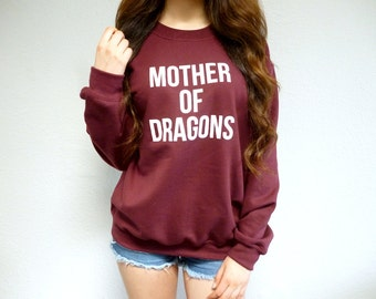 Mother of Dragons Sweatshirt - Mother of Dragons Shirt - Gift for Mom - Mother in Law Gift - Maroon Sweatshirt