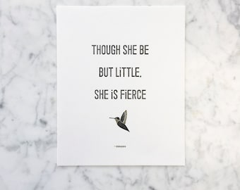 Shakespeare Quote: Though She Be But Little, She is Fierce. 8x10 Letterpress Print.