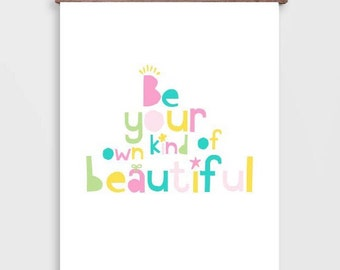 Be Your Own Kind Of Beautiful, Quotes for Girls Digital Prints, Printable Girls Wall Art, Digital Download.