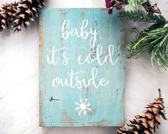 Painted Christmas Sign - Baby it's cold outside