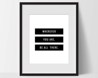 Motivational Print Art, Be All There, Motivation Printable, Digital Art Print, Typography Print, Instant Download, Modern, Black