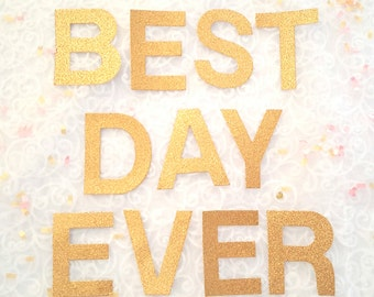 Best day ever banner,Bridal shower sign,Bachelorette banner,Best day ever sign,Wedding Photo Prop,Gold wedding banner,text words banner,