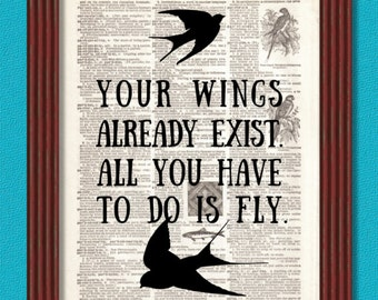 BUY 2 GET 1 FREE Your Wings Already Exist All You have to do is Fly Dictionary Art Print Quote Bird Feather Inspirational Decor Book