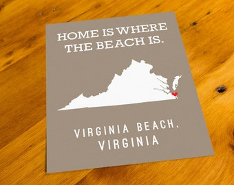 Virginia Beach, VA - Home Is Where The Beach Is - Art Print  - Your Choice of Size & Color!