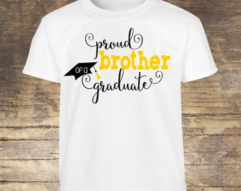 Proud Brother of a Graduate, Proud Brother of a Graduate Shirt, Proud Brother Shirt, Grad, Graduation, Graduation Shirt, Graduate,2018