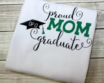 Proud Mom of a Graduate, Proud Mom of a Graduate Shirt, Proud Mom Shirt, Grad, Grad Shirt, Graduation, Graduation Shirt, Mom, Graduate, 2016