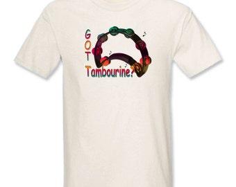 Got Tambourine? T-Shirt - Free Shipping
