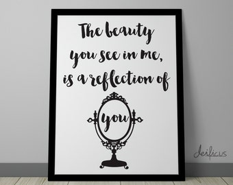 The beauty you see in me is a reflection of you Digital Art Print - Inspirational Wall Art, Beauty Quote Art, Printable Typography Art