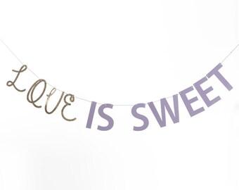 Love Is Sweet Banner, Engagement Banner, Wedding Banner, Bridal Shower Banner