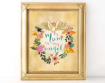 My Mom Is My Angel / Every Day Spirit / Mother's Day Quote / Angel Print / Mom Quote / Floral Wreath Angel