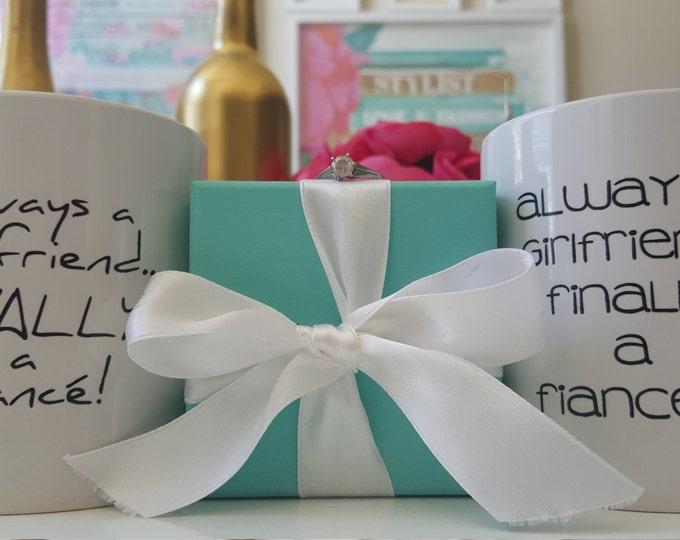 "Coffee Mug, ""Always a Girlfriend/Boyfriend...FINALLY a Fiancée/Fiancé!"", Quote Mugs, Gift Idea, Bride/Groom-to-be, Recently Engaged"