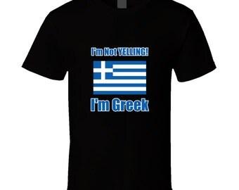 I'm Not Yelling, I'm Greek - Funny Greek T-shirt