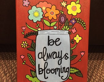 "Flower ""Be always blooming"" canvas"