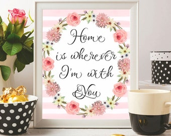 Home printable Home print Nursery wall art Printable quote Love poster Home is wherever I'm with you Home wall art Love gift Home decor