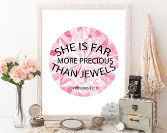 Proverbs 31:10 She is far more precious than jewels, Bible verse printable, verse art print, wall art, Bible verse art print, typography