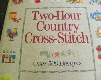 Cross Stitch Pattern Book - Two-Hour Country Cross-Stitch - Over 500 Designs! - S. Steadman - Garden, Seasons, Alphabets, Animals, and More