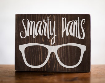 Smarty Pants Wood Sign Home Decor | Baby Shower Gift | Kids Room Decor | Baby Gift | Gift For Her | Gift For Him | Girls Room Decor