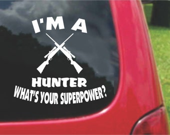 Set (2 Pieces) I'm a Hunter  What's Your Superpower? Sticker Decals 20 Colors To Choose From.  U.S.A Free Shipping