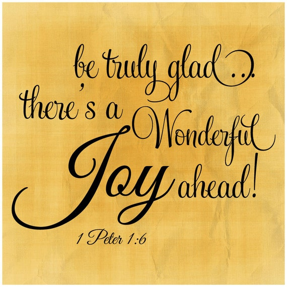 SVG, DXF & PNG - Be truly glad.... there's a wonderful Joy ahead! 1 Peter 1:6