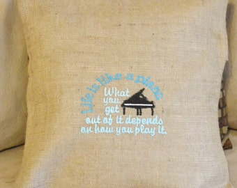 Life is like a Piano Burlap Cushion Cover-  Burlap Pillow Cover- Friendship Gift - Just Because Gift -Piano Gift- Gift for her - Unique Gift