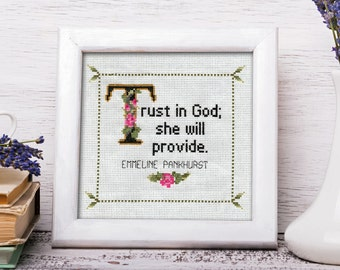Emmeline Pankhurst Quote Cross Stitch Pattern: Trust in God; She Will Provide (Quick Stitch; Instant PDF Download)