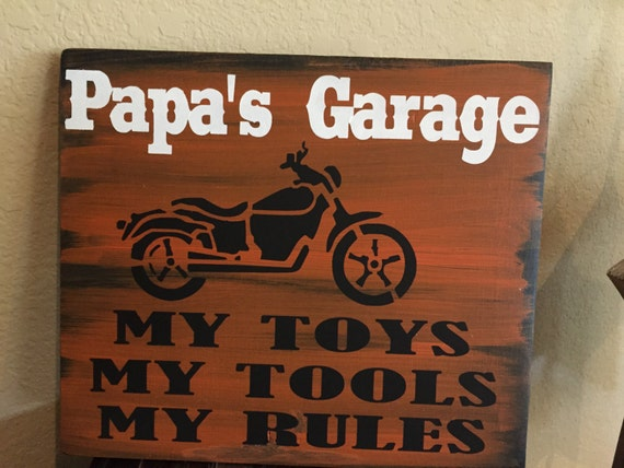 Papa S Garage My Toys My Tools My Rules Papa S Garage