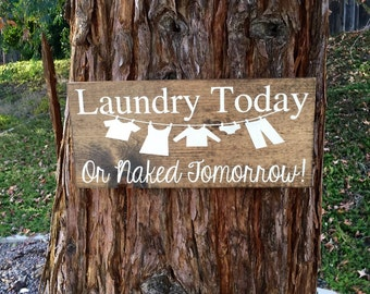 Rustic Home Decor,Laundry Today or Naked Tomorrow,Laundry Room Sign,Laundry Room Decor,Rustic Laundry Room Sign,Rustic Laundry Room Decor
