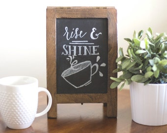 Rise and Shine Chalkboard Sign