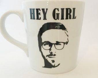Hey Girl - Ryan Gosling - Man Crush - Mug