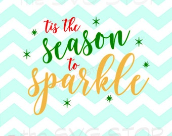 Tis the Season to Sparkle SVG files for Cricut, Silhouette, Vinyl Cutters and Screen Printing