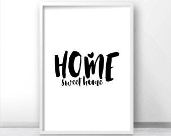Home Wall Art Print, Digital Download Art Home Sweet Home, Quote Art Print, Black And White Wall Art, Typography Art, Housewarming Gift Idea