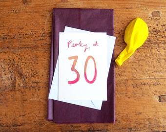 SALE * Perky at 30 Watercolour Birthday Card - 30th Birthday Card, Greetings Card, Blank Card