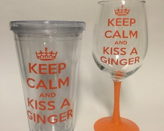 Keep Calm and Kiss a Ginger wine glass, pint, or tumbler