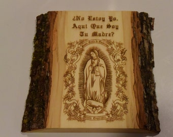 Our Lady of Guadalupe - Virgen  de Guadalupe Wooden plaque with bark