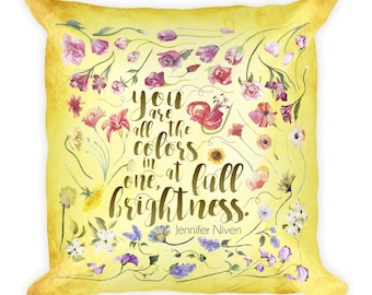 You are all the colors in one, at full brightness. All The Bright Places Jennifer Niven Quote Pillow/Throw pillow/Tote Bag/Book Bag