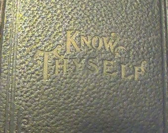 """1917 Edition of """"Know Thyself"""" by Prof. T.W. Shannon"""