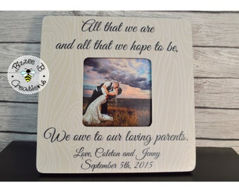 All That We Are And All That We Hope To Be Picture Frame, Gift for Parents, Wedding Thank you for Parents