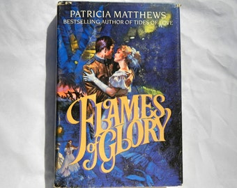 Flames of Glory by Patricia Matthews Vintage Hardcover Book 1982